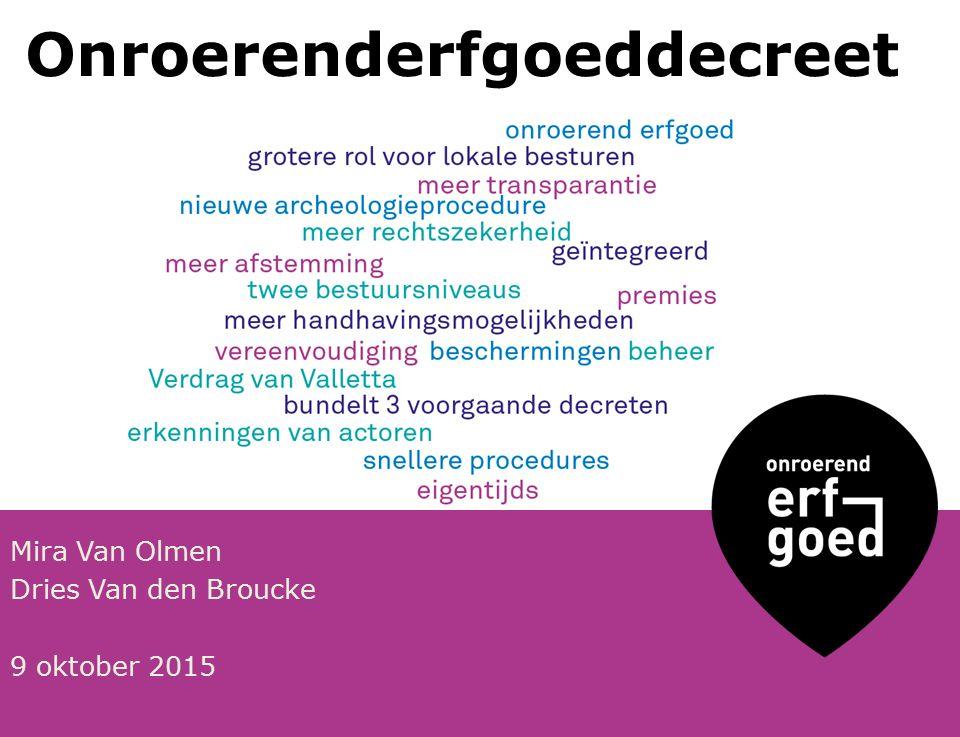 Onroerenderfgoeddecreet Mira Van Olmen Dries Van den Broucke 9 oktober 2015