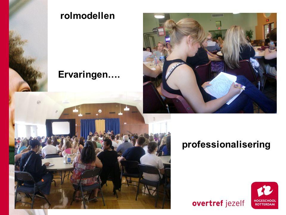 professionalisering Ervaringen…. rolmodellen
