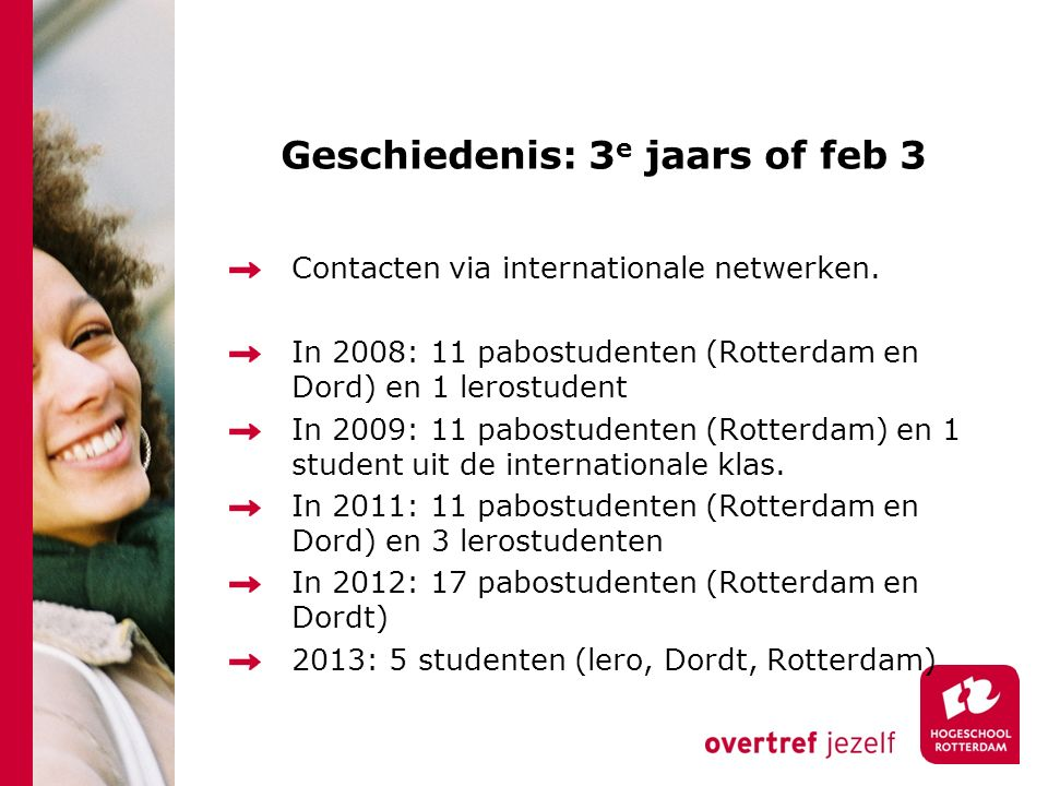 Geschiedenis: 3 e jaars of feb 3 Contacten via internationale netwerken.