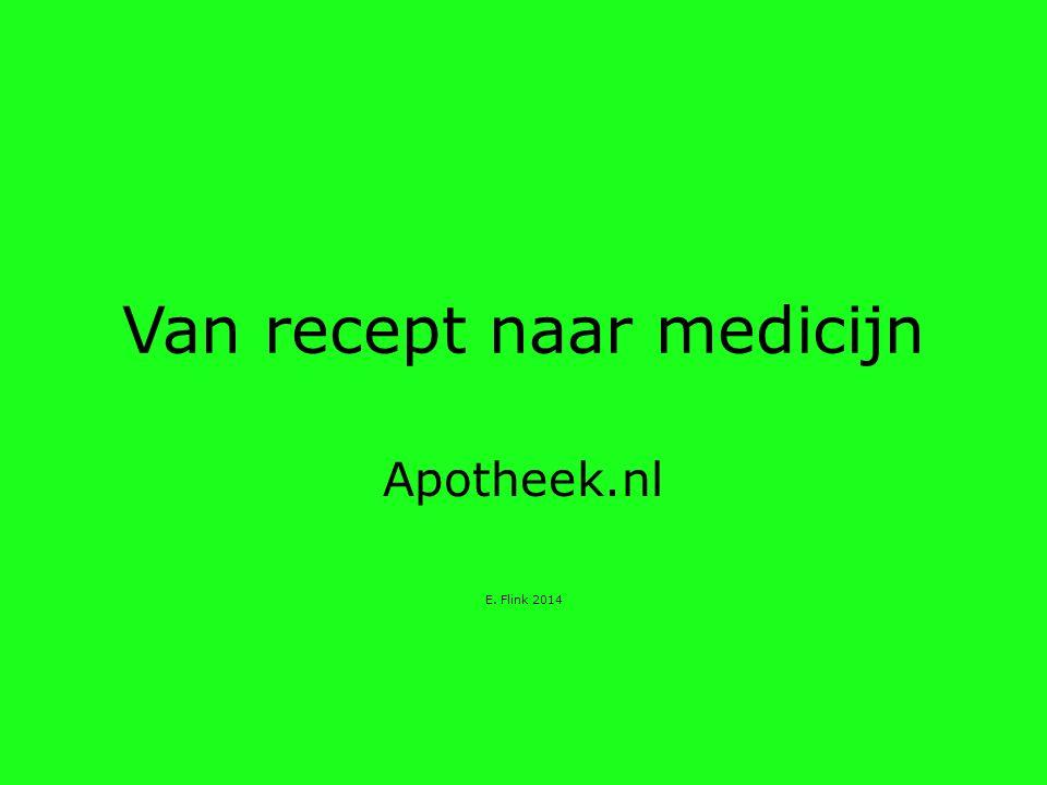 Van recept naar medicijn Apotheek.nl E. Flink 2014