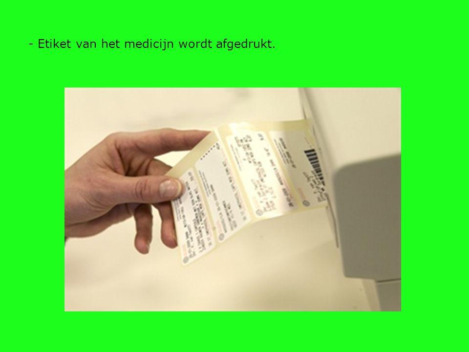 - Etiket van het medicijn wordt afgedrukt.