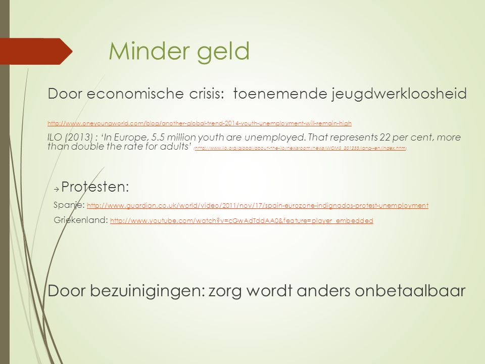 Minder geld Door economische crisis: toenemende jeugdwerkloosheid http://www.oneyoungworld.com/blog/another-global-trend-2014-youth-unemployment-will-