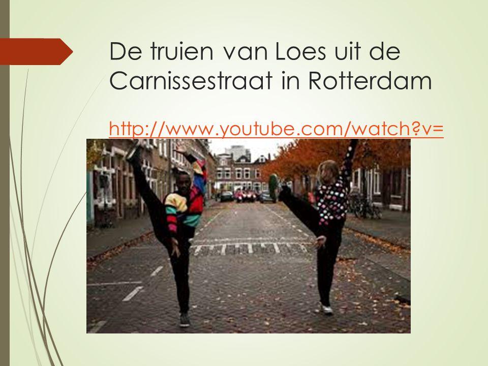 De truien van Loes uit de Carnissestraat in Rotterdam http://www.youtube.com/watch v= Pul1Ja8gWBg