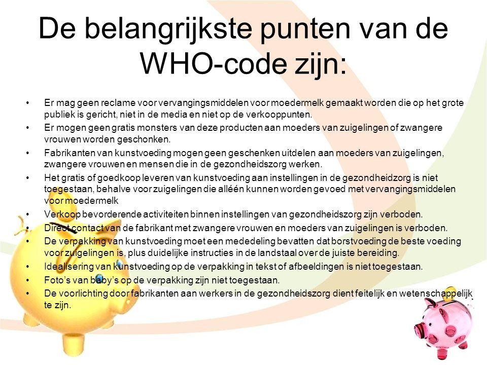 De belangrijkste punten van de WHO-code zijn: Er mag geen reclame voor vervangingsmiddelen voor moedermelk gemaakt worden die op het grote publiek is