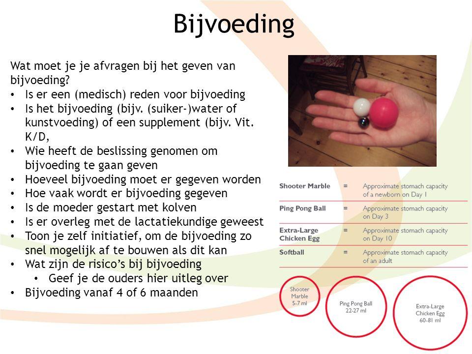 Bijvoeding Wat moet je je afvragen bij het geven van bijvoeding? Is er een (medisch) reden voor bijvoeding Is het bijvoeding (bijv. (suiker-)water of