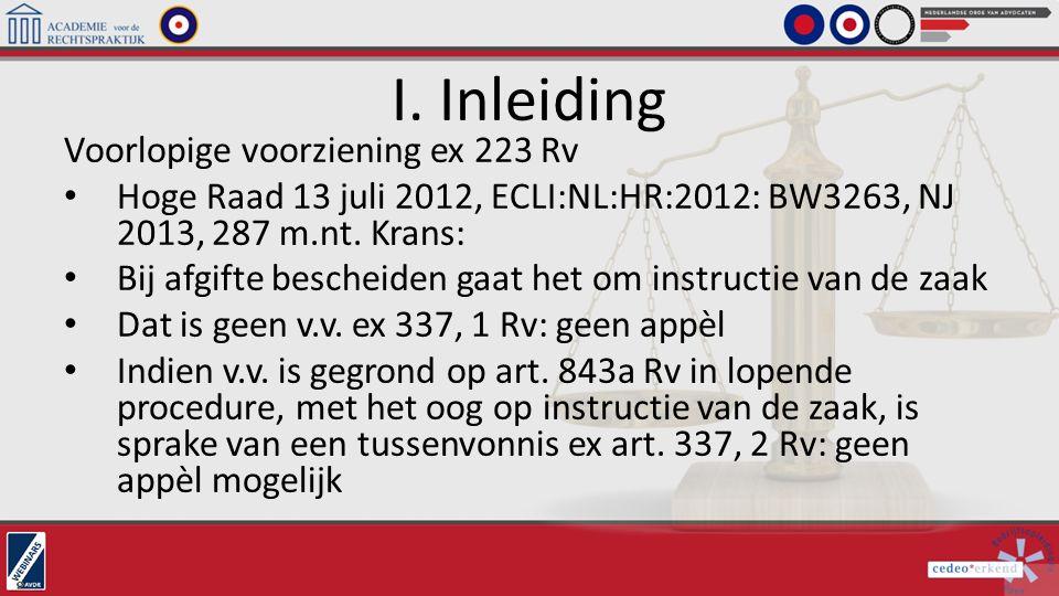 I. Inleiding Voorlopige voorziening ex 223 Rv Hoge Raad 13 juli 2012, ECLI:NL:HR:2012: BW3263, NJ 2013, 287 m.nt. Krans: Bij afgifte bescheiden gaat h