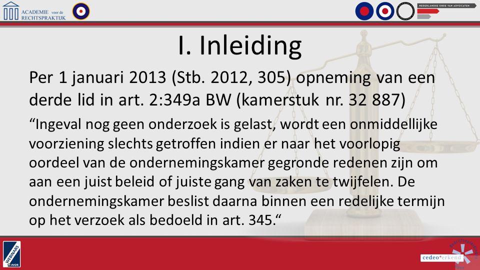 """I. Inleiding Per 1 januari 2013 (Stb. 2012, 305) opneming van een derde lid in art. 2:349a BW (kamerstuk nr. 32 887) """"Ingeval nog geen onderzoek is ge"""