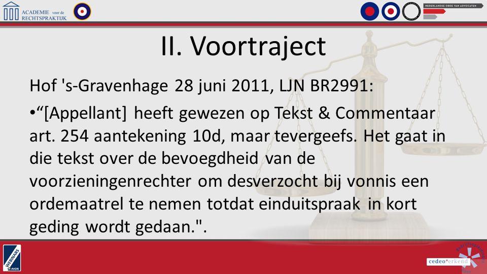 """II. Voortraject Hof 's-Gravenhage 28 juni 2011, LJN BR2991: """"[Appellant] heeft gewezen op Tekst & Commentaar art. 254 aantekening 10d, maar tevergeefs"""