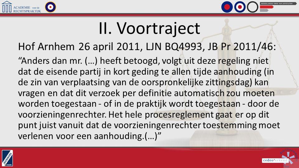 """II. Voortraject Hof Arnhem 26 april 2011, LJN BQ4993, JB Pr 2011/46: """"Anders dan mr. (…) heeft betoogd, volgt uit deze regeling niet dat de eisende pa"""