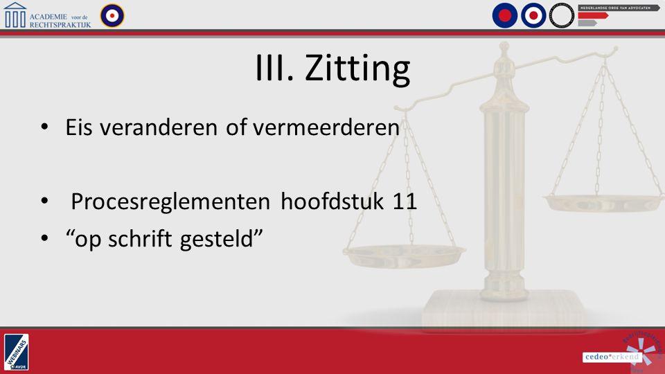 """III. Zitting Eis veranderen of vermeerderen Procesreglementen hoofdstuk 11 """"op schrift gesteld"""""""