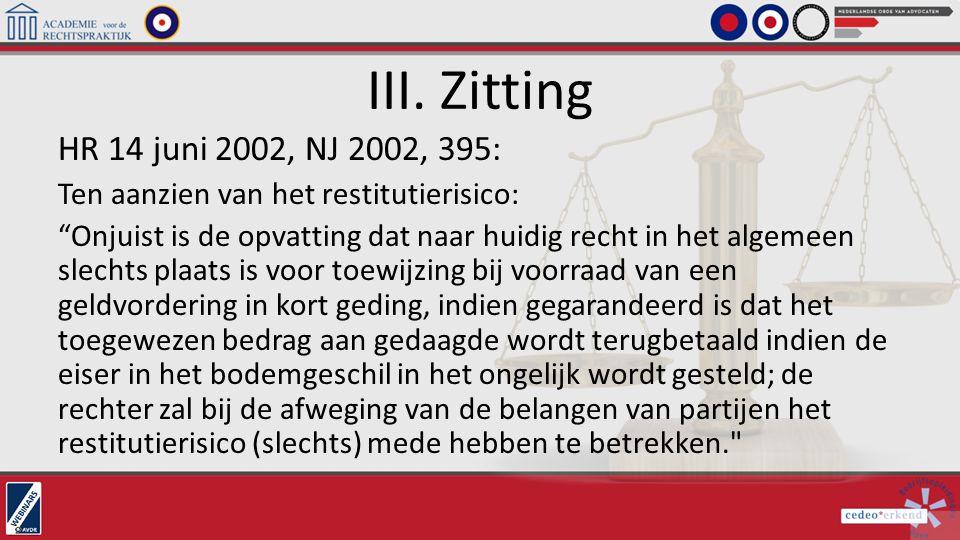 """III. Zitting HR 14 juni 2002, NJ 2002, 395: Ten aanzien van het restitutierisico: """"Onjuist is de opvatting dat naar huidig recht in het algemeen slech"""