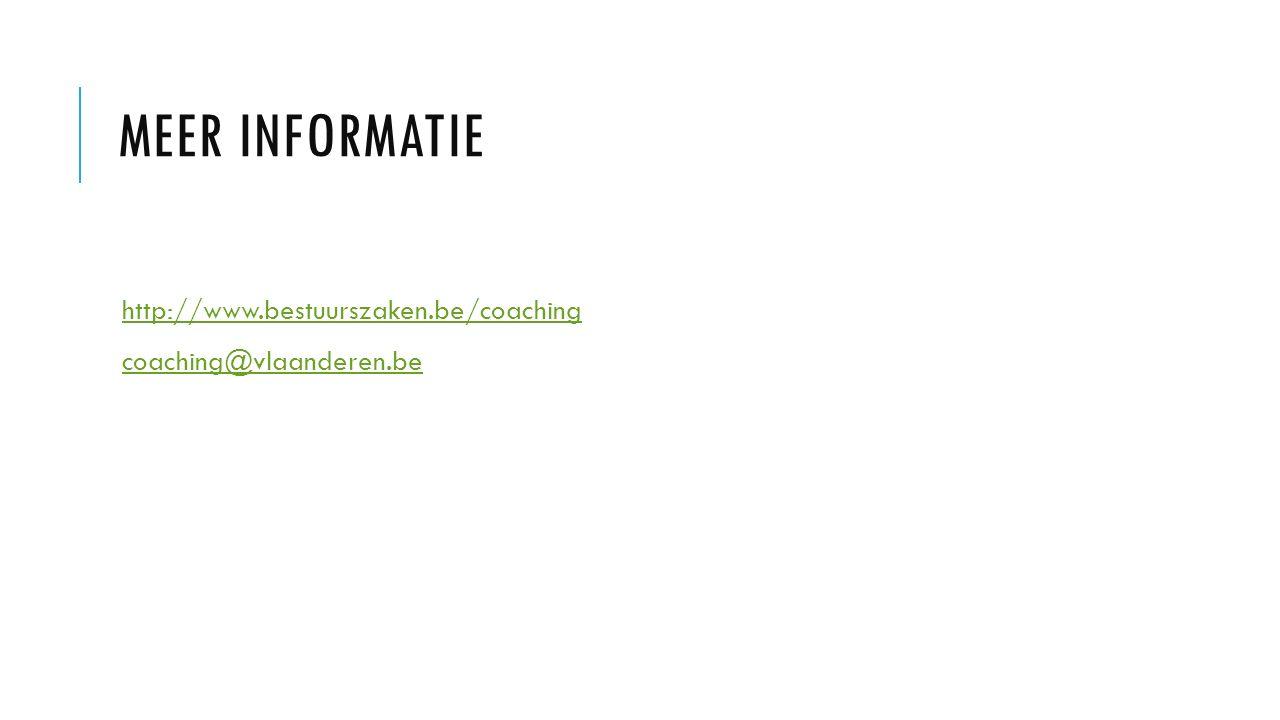 MEER INFORMATIE http://www.bestuurszaken.be/coaching coaching@vlaanderen.be