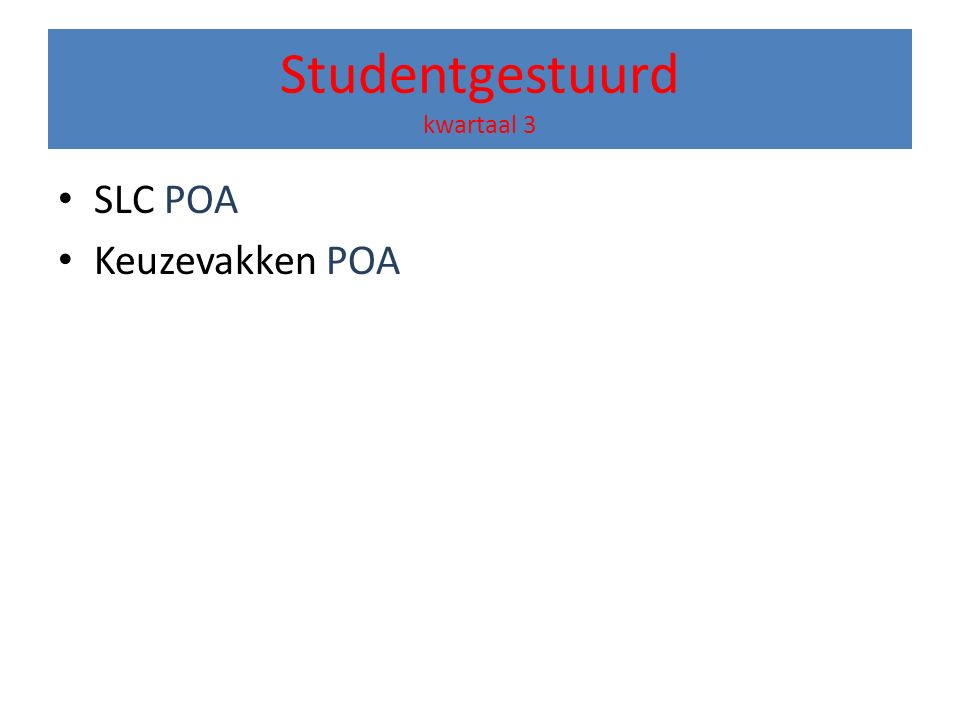 Studentgestuurd kwartaal 3 SLC POA Keuzevakken POA