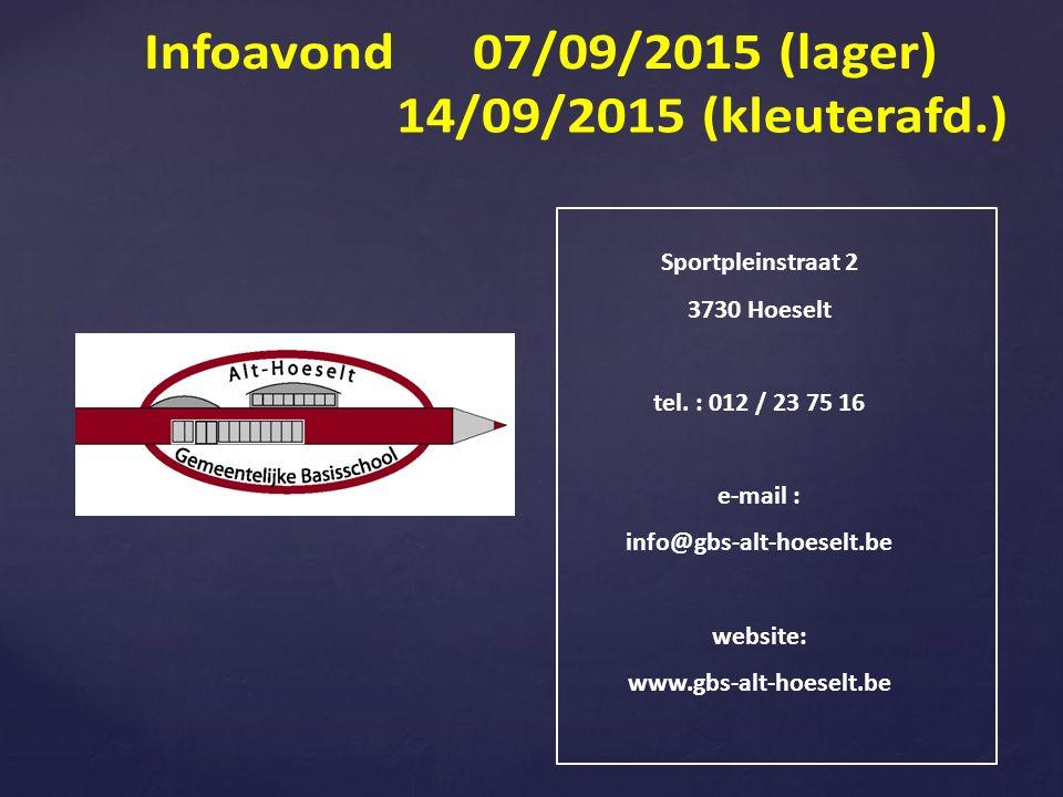 Sportpleinstraat 2 3730 Hoeselt tel. : 012 / 23 75 16 e-mail : info@gbs-alt-hoeselt.be website: www.gbs-alt-hoeselt.be