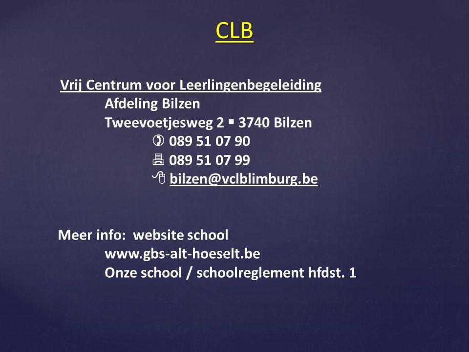 CLB Vrij Centrum voor Leerlingenbegeleiding Afdeling Bilzen Tweevoetjesweg 2  3740 Bilzen  089 51 07 90  089 51 07 99  bilzen@vclblimburg.be Meer info: website school www.gbs-alt-hoeselt.be Onze school / schoolreglement hfdst.