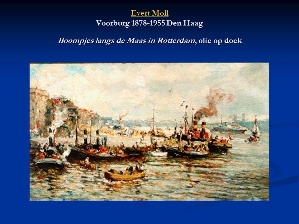 Evert Moll Evert Moll Voorburg 1878-1955 Den Haag Boompjes langs de Maas in Rotterdam, olie op doek Evert Moll