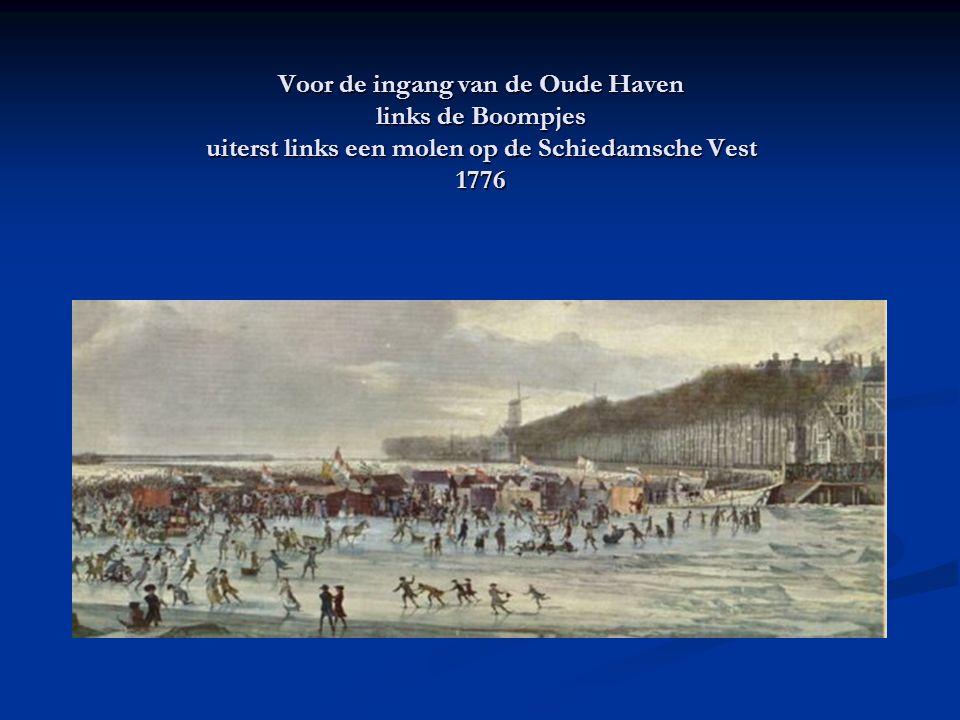 Voor de ingang van de Oude Haven links de Boompjes uiterst links een molen op de Schiedamsche Vest 1776