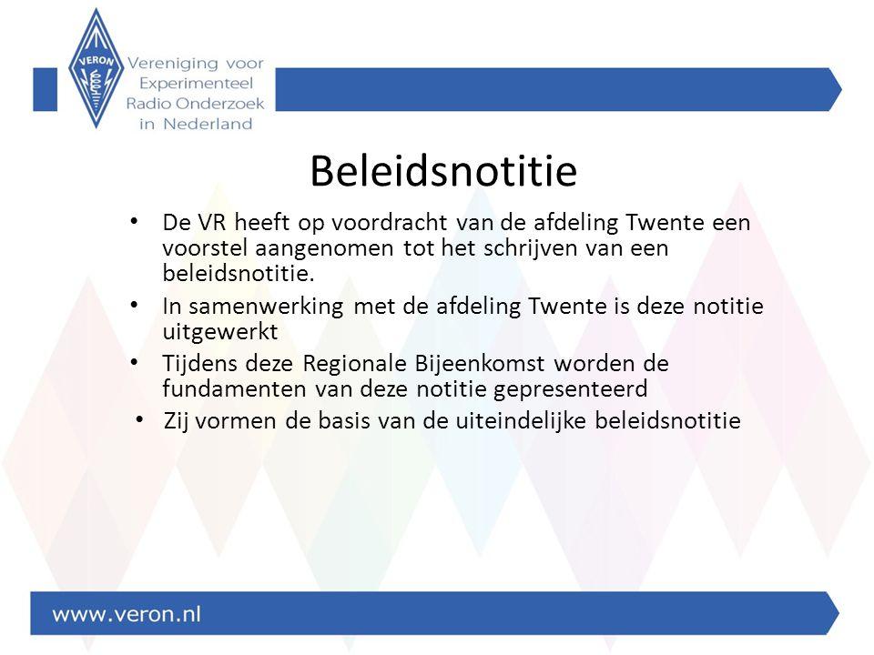 Beleidsnotitie De VR heeft op voordracht van de afdeling Twente een voorstel aangenomen tot het schrijven van een beleidsnotitie.