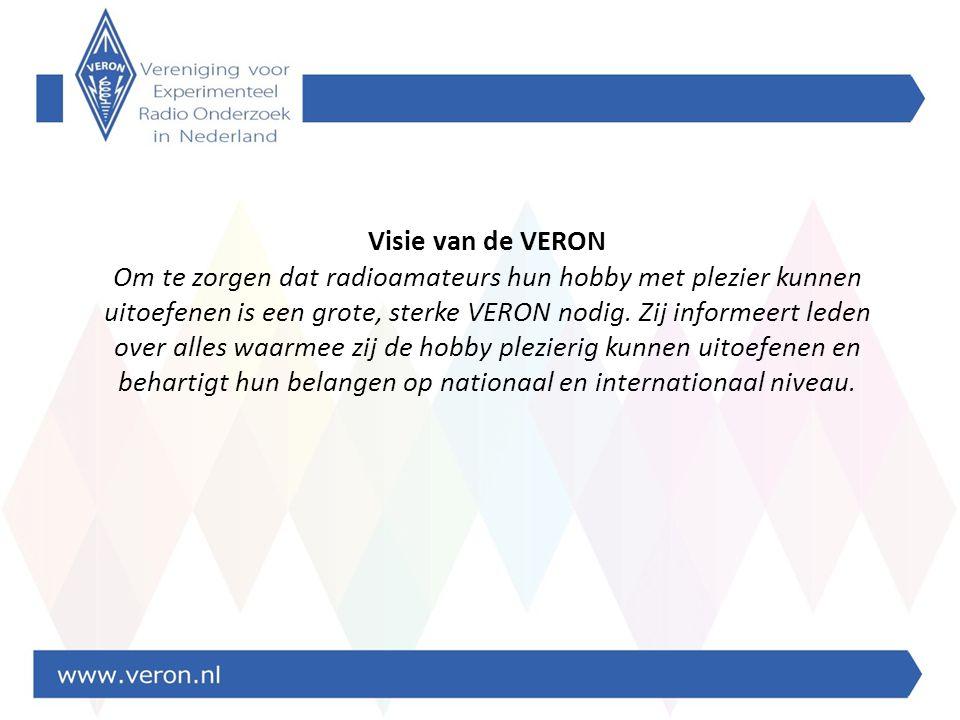 Visie van de VERON Om te zorgen dat radioamateurs hun hobby met plezier kunnen uitoefenen is een grote, sterke VERON nodig.