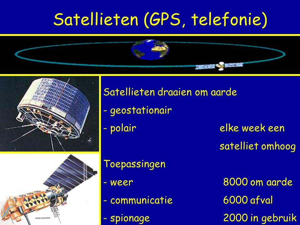 Satellieten (GPS, telefonie) Satellieten draaien om aarde - geostationair - polair elke week een satelliet omhoog Toepassingen - weer8000 om aarde - c