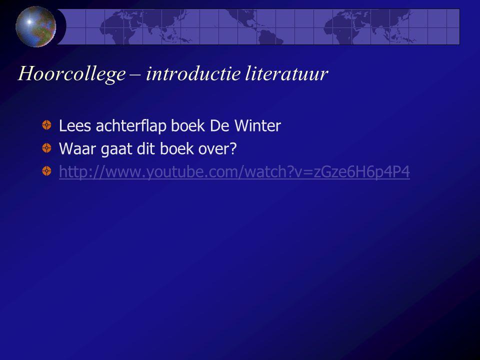 Hoorcollege – introductie literatuur Lees achterflap boek De Winter Waar gaat dit boek over.