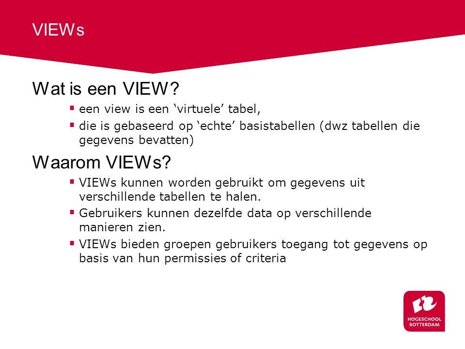 VIEWs Wat is een VIEW?  een view is een 'virtuele' tabel,  die is gebaseerd op 'echte' basistabellen (dwz tabellen die gegevens bevatten) Waarom VIE