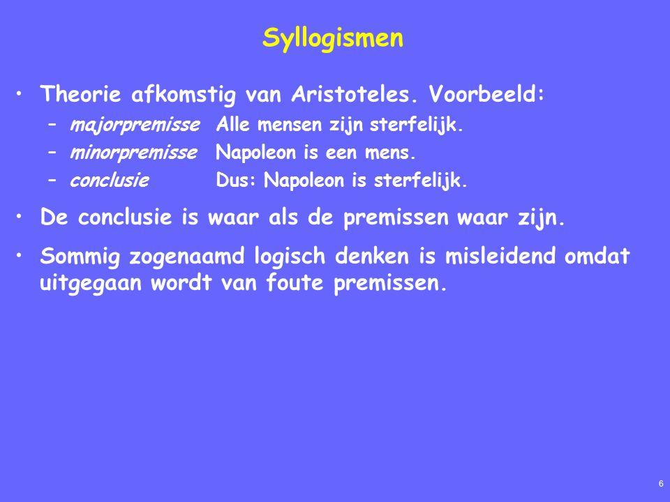 6 Syllogismen Theorie afkomstig van Aristoteles.
