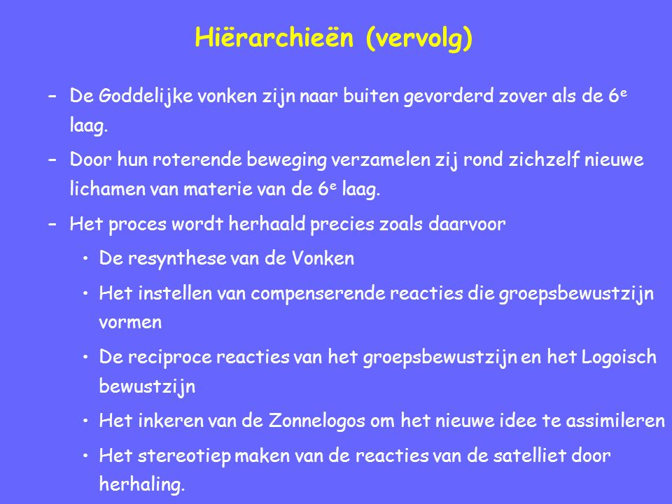 Hiërarchieën (vervolg) –De Goddelijke vonken zijn naar buiten gevorderd zover als de 6 e laag.