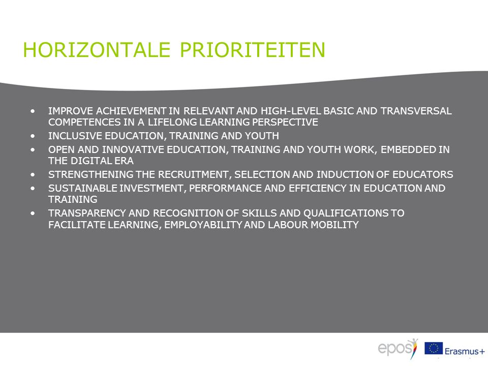 HORIZONTALE PRIORITEITEN IMPROVE ACHIEVEMENT IN RELEVANT AND HIGH-LEVEL BASIC AND TRANSVERSAL COMPETENCES IN A LIFELONG LEARNING PERSPECTIVE INCLUSIVE