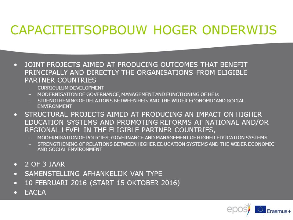 CAPACITEITSOPBOUW HOGER ONDERWIJS JOINT PROJECTS AIMED AT PRODUCING OUTCOMES THAT BENEFIT PRINCIPALLY AND DIRECTLY THE ORGANISATIONS FROM ELIGIBLE PAR