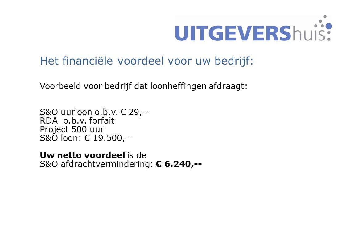 3 Het financiële voordeel voor uw bedrijf: Voorbeeld voor bedrijf dat loonheffingen afdraagt: S&O uurloon o.b.v. € 29,-- RDA o.b.v. forfait Project 50