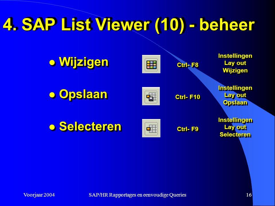 Voorjaar 2004SAP/HR Rapportages en eenvoudige Queries16 4.
