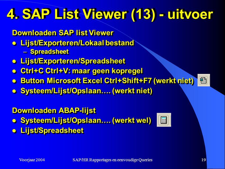 Voorjaar 2004SAP/HR Rapportages en eenvoudige Queries19 4.