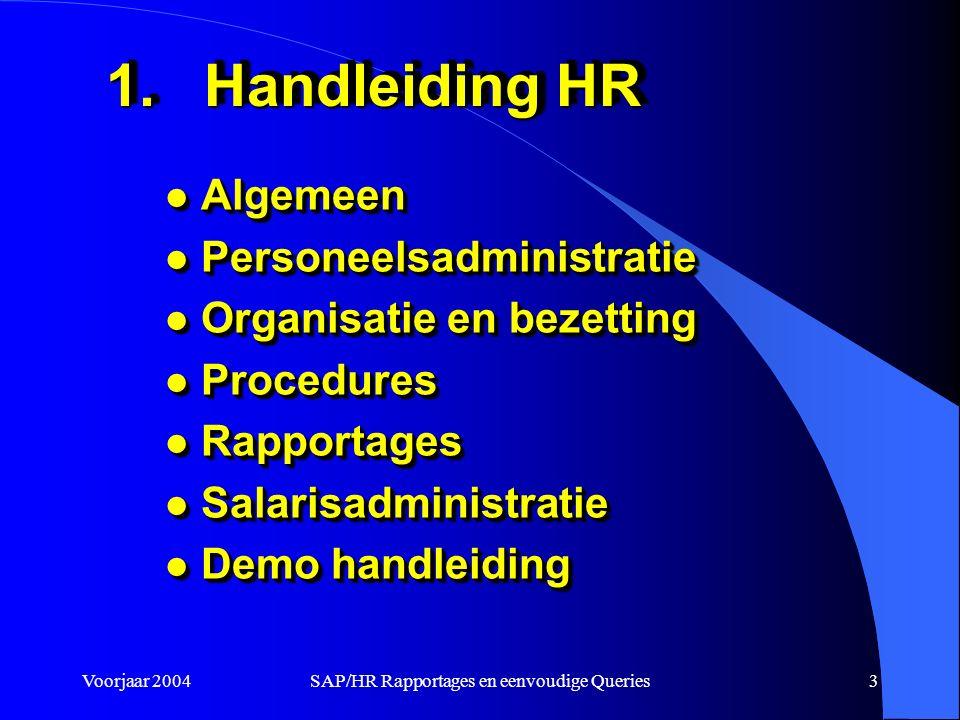 Voorjaar 2004SAP/HR Rapportages en eenvoudige Queries3 1.