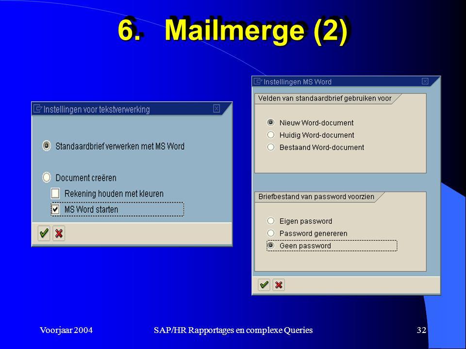 Voorjaar 2004SAP/HR Rapportages en complexe Queries32 6.Mailmerge (2)