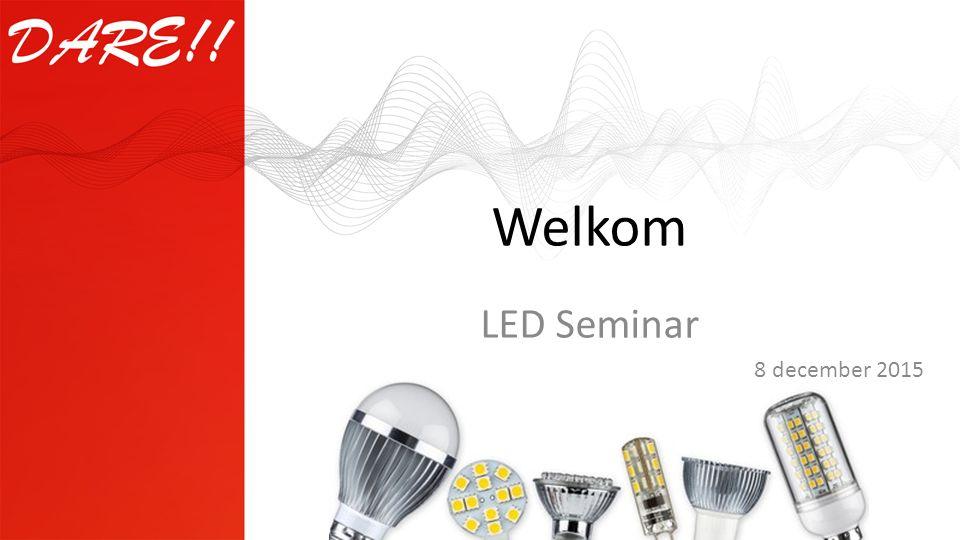 Welkom LED Seminar 8 december 2015