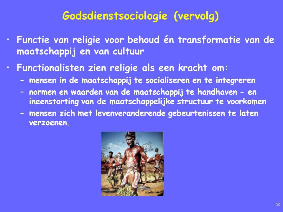 50 Godsdienstsociologie (vervolg) Functie van religie voor behoud én transformatie van de maatschappij en van cultuur Functionalisten zien religie als