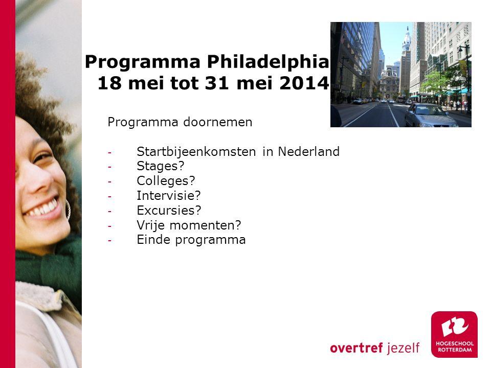 Programma Philadelphia 18 mei tot 31 mei 2014 Programma doornemen - Startbijeenkomsten in Nederland - Stages.