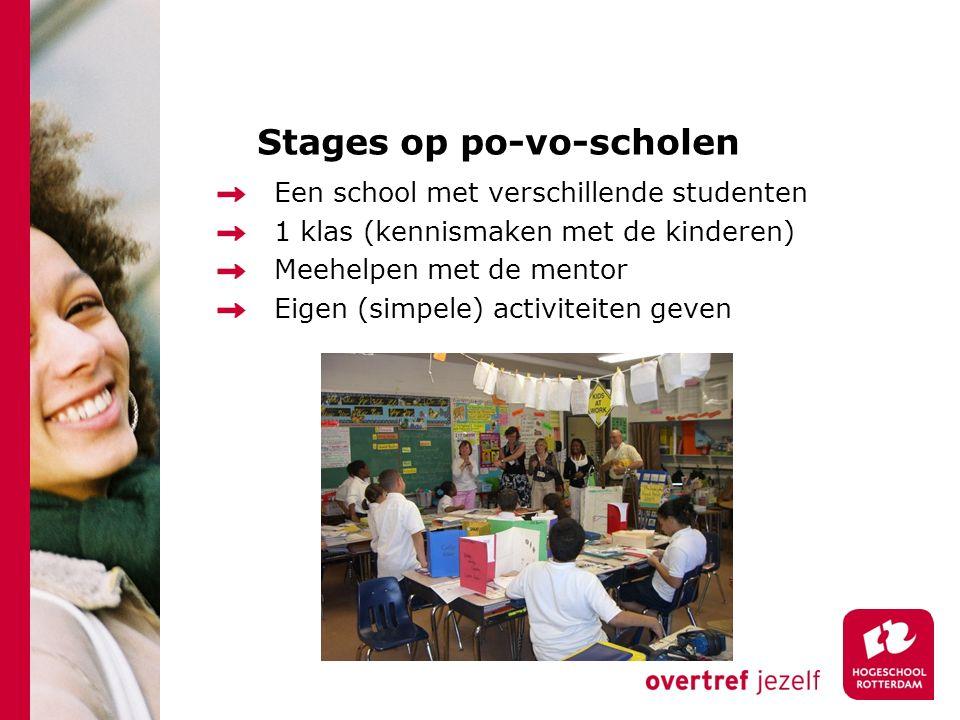 Stages op po-vo-scholen Een school met verschillende studenten 1 klas (kennismaken met de kinderen) Meehelpen met de mentor Eigen (simpele) activiteiten geven