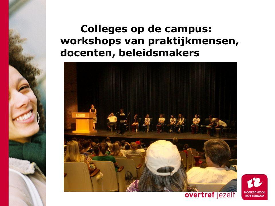 Colleges op de campus: workshops van praktijkmensen, docenten, beleidsmakers