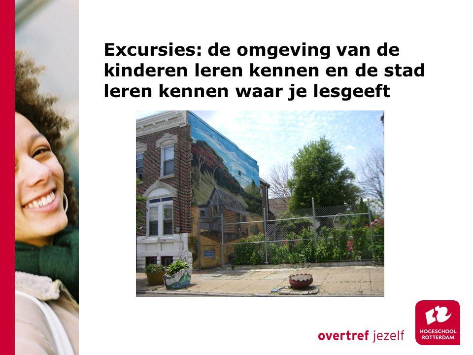 Excursies: de omgeving van de kinderen leren kennen en de stad leren kennen waar je lesgeeft