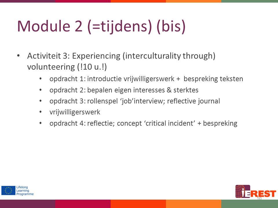 Module 2 (=tijdens) (bis) Activiteit 3: Experiencing (interculturality through) volunteering (!10 u.!) opdracht 1: introductie vrijwilligerswerk + bes