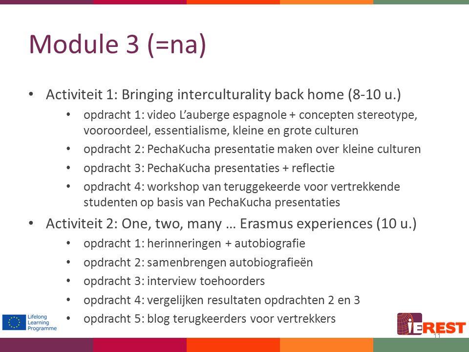Module 3 (=na) Activiteit 1: Bringing interculturality back home (8-10 u.) opdracht 1: video L'auberge espagnole + concepten stereotype, vooroordeel,