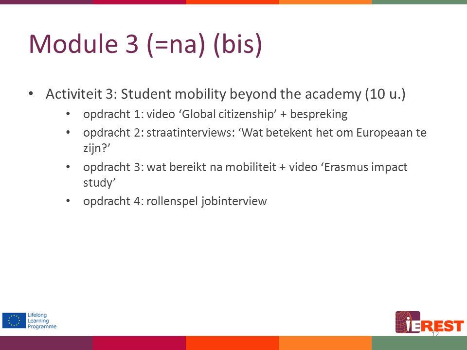 Module 3 (=na) (bis) Activiteit 3: Student mobility beyond the academy (10 u.) opdracht 1: video 'Global citizenship' + bespreking opdracht 2: straati