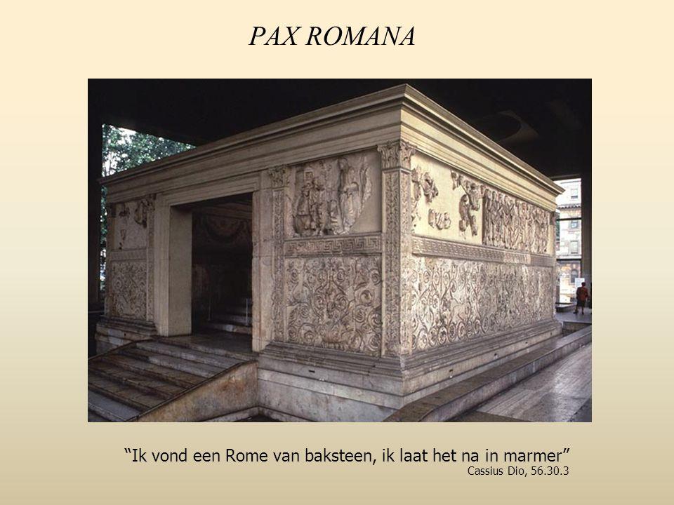 """PAX ROMANA """"Ik vond een Rome van baksteen, ik laat het na in marmer"""" Cassius Dio, 56.30.3"""