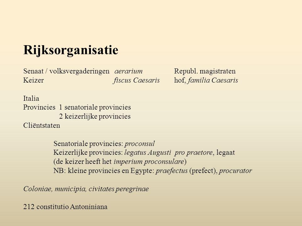 Rijksorganisatie Senaat / volksvergaderingen aerariumRepubl. magistraten Keizerfiscus Caesaris hof, familia Caesaris Italia Provincies 1 senatoriale p
