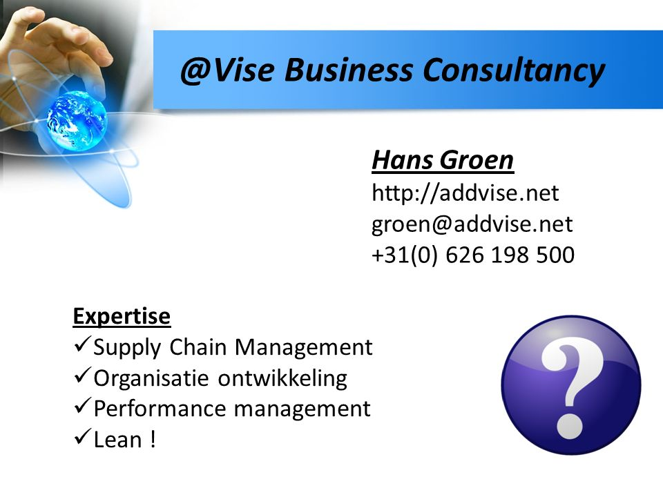 @Vise Business Consultancy Expertise Supply Chain Management Organisatie ontwikkeling Performance management Lean .