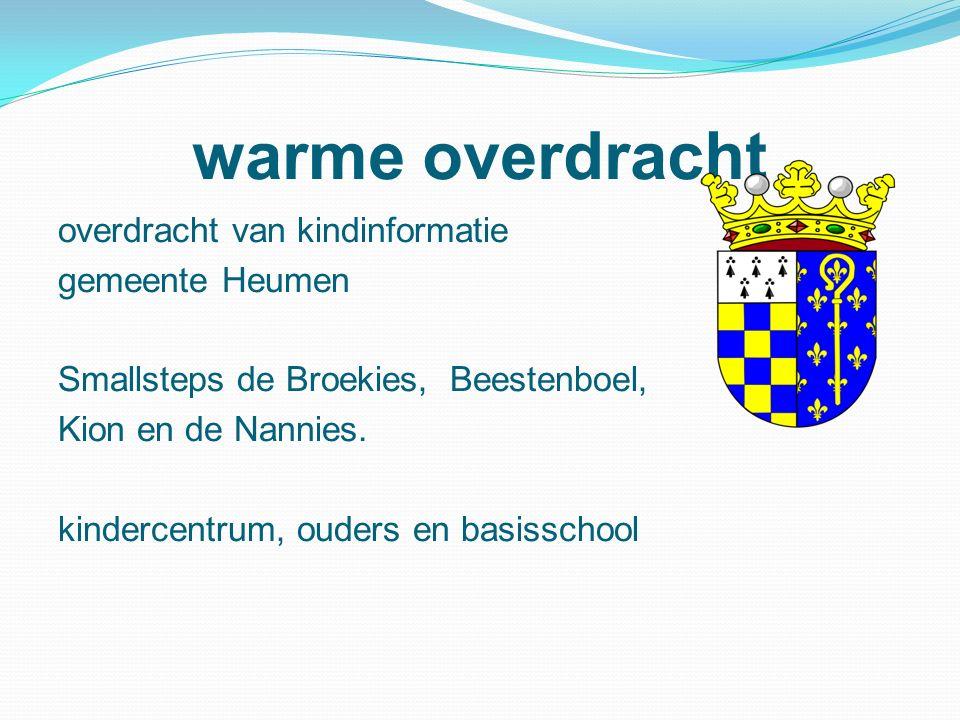 warme overdracht overdracht van kindinformatie gemeente Heumen Smallsteps de Broekies, Beestenboel, Kion en de Nannies. kindercentrum, ouders en basis