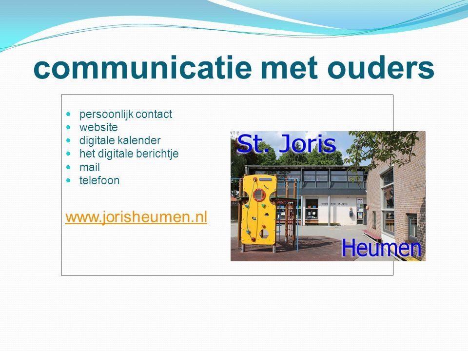 communicatie met ouders persoonlijk contact website digitale kalender het digitale berichtje mail telefoon www.jorisheumen.nl