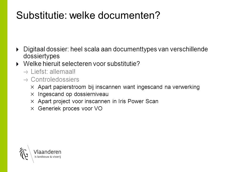 Substitutie: welke documenten? Digitaal dossier: heel scala aan documenttypes van verschillende dossiertypes Welke hieruit selecteren voor substitutie
